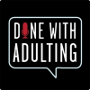 Done with Adulting